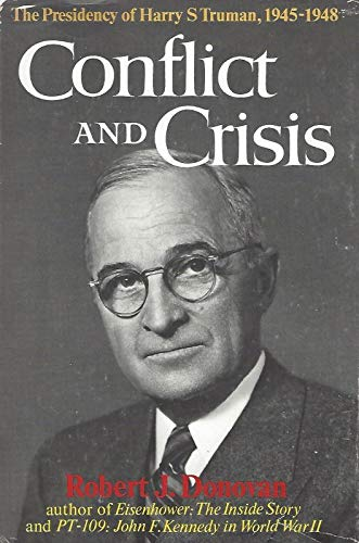 CONFLICT AND CRISIS The Presidency of Harry S. Truman, 1945-1948