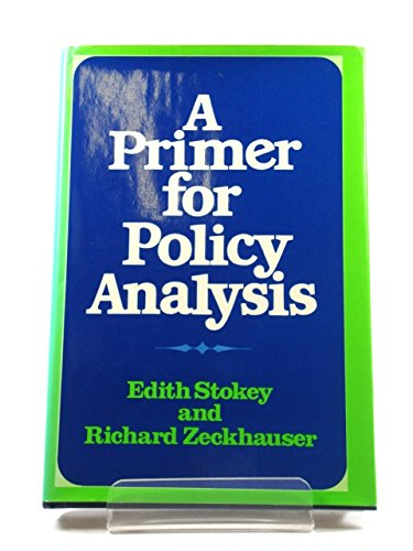 9780393056884: Primer for Policy Analysis