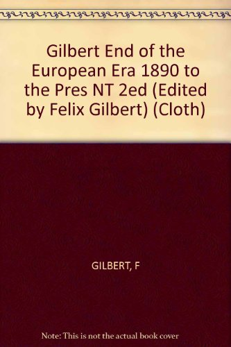 9780393056907: The End of the European Era, 1890-Present (The Norton history of modern Europe)