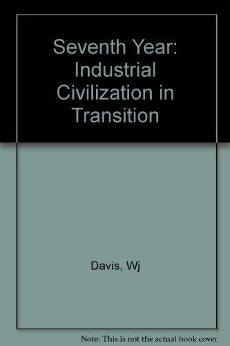 9780393056938: The Seventh Year: Industrial Civilization in Transition