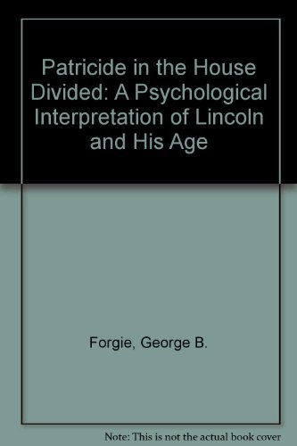 9780393056952: Patricide in the House Divided: A Psychological Interpretation of Lincoln and His Age
