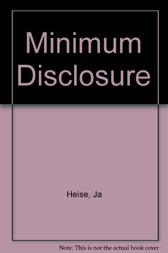 Minimum Disclosure: How to Pentagon Manipulates the News: Juergen Arthur Heise