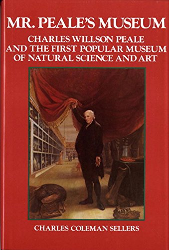 9780393057003: Mr. Peale's Museum: Charles Willson Peale and the First Popular Museum of Natural Science and Art