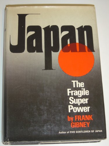 Japan: The Fragile Superpower: Gibney, Frank