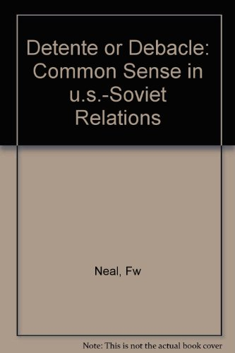 9780393057065: Detente or Debacle: Common Sense in U.S.-Soviet Relations
