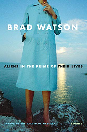 Aliens in The Prime of Their Lives: Stories (Signed First Edition): Brad Watson
