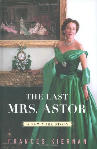 9780393057201: The Last Mrs. Astor: A New York Story
