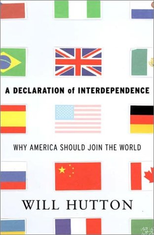 9780393057256: A Declaration of Interdependence: Why America Should Join the World