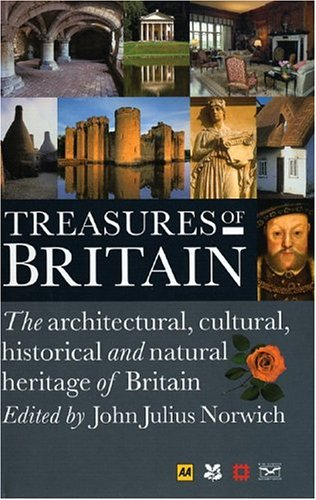 Treasures of Britain: The Architectural, Cultural, Historical and Natural History of Britain (AA ...