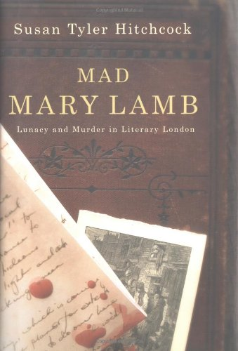 9780393057416: Mad Mary Lamb: Lunacy and Murder in Literary London