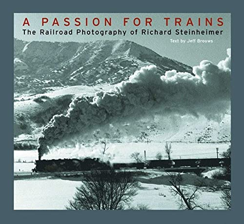 9780393057430: A Passion for Trains: The Railroad Photography of Richard Steinheimer