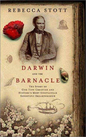 9780393057454: Darwin and the Barnacle: The Story of One Tiny Creature and History's Most Spectacular Scientific Breakthrough