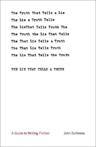 9780393057515: The Lie That Tells a Truth: A Guide to Writing Fiction