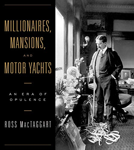 9780393057621: Millionaires, Mansions, and Motor Yachts: An Era of Opulence