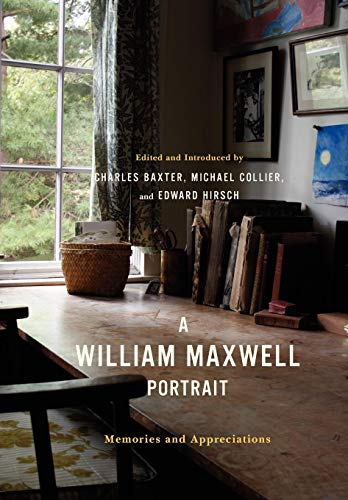 A William Maxwell Portrait: Memories and Appreciations