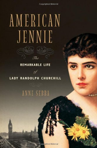 American Jennie: The Remarkable Life of Lady: Sebba, Anne