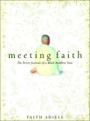 9780393057843: Meeting Faith: The Forest Journals of a Black Buddhist Nun