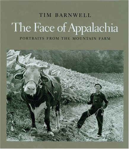 9780393057874: The Face of Appalachia: Portraits from the Mountain Farm
