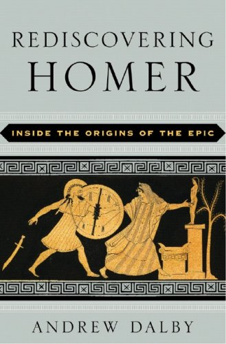 9780393057881: Rediscovering Homer: Inside the Origins of Epic