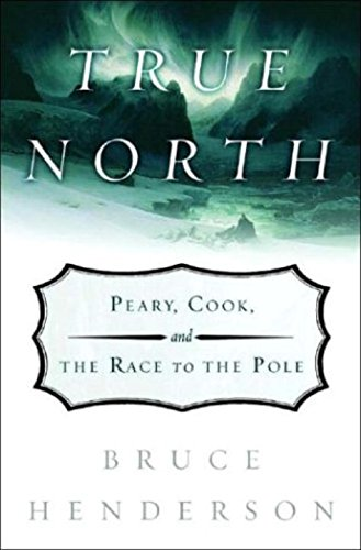 9780393057911: True North: Peary, Cook and the Race to the Pole