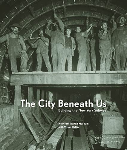 9780393057973: The City Beneath Us: Building the New York Subway