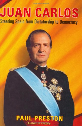 9780393058048: Juan Carlos: Steering Spain from Dictatorship to Democracy