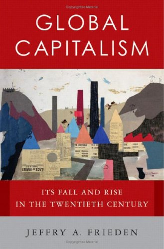 9780393058086: Global Capitalism: Its Fall and Rise in the Twentieth Century