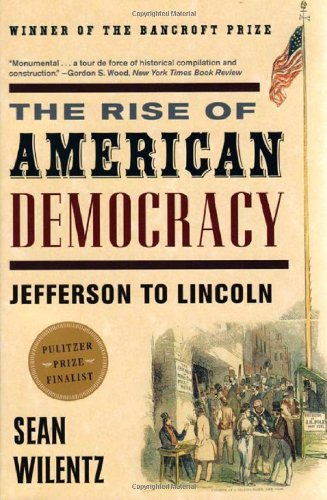 9780393058208: The Rise of American Democracy - Jefferson to Lincoln