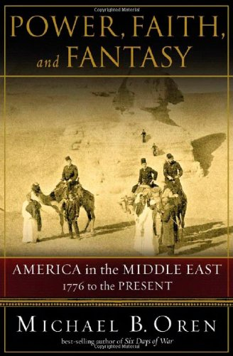 9780393058260: Power, Faith, and Fantasy: America in the Middle East: 1776 to the Present
