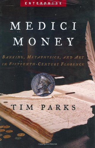 Medici Money: Banking, Metaphysics, and Art in: Tim Parks