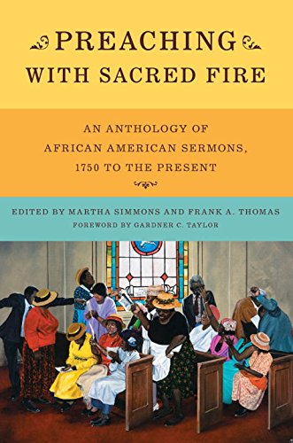 9780393058314: Preaching With Sacred Fire: An Anthology of African American Sermons, 1750 to the Present