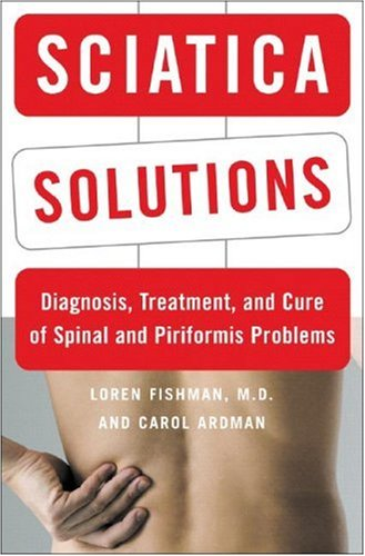 9780393058345: Sciatica Solutions: Diagnosis, Treatment, and Cure for Spinal and Piriformis Problems