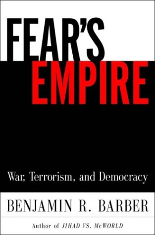 9780393058369: Fear's Empire: War, Terrorism, and Democracy in an Age of Interdependence