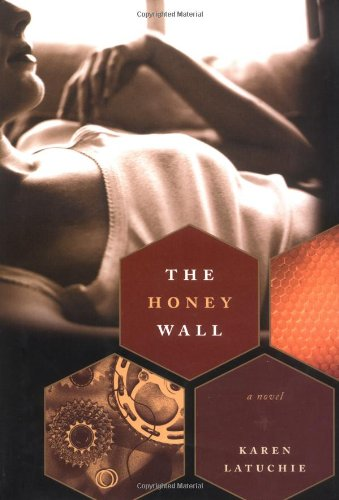 9780393058376: The Honey Wall