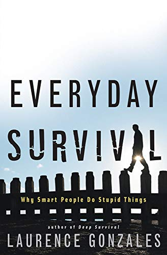 9780393058383: Everyday Survival: Why Smart People Do Stupid Things