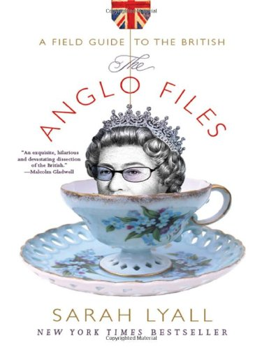 9780393058468: The Anglo Files: A Field Guide to the British