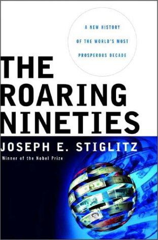 9780393058529: The Roaring Nineties: A New History of the World's Most Prosperous Decade