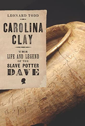 9780393058567: Carolina Clay: The Life and Legend of the Slave Potter Dave