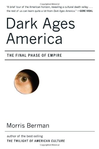 9780393058666: Dark Ages America: The Final Phase of Empire