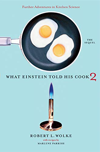 9780393058697: What Einstein Told His Cook 2: The Sequel: Further Adventures in Kitchen Science: The Sequel v. 2