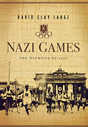 Nazi Games: The Olympics of 1936: Large, David Clay