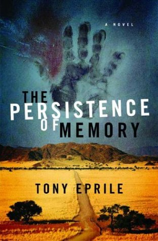 The Persistence of Memory (Signed First Edition): Tony Eprile