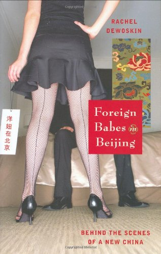 9780393059021: Foreign Babes in Beijing: Behind the Scenes of a New China