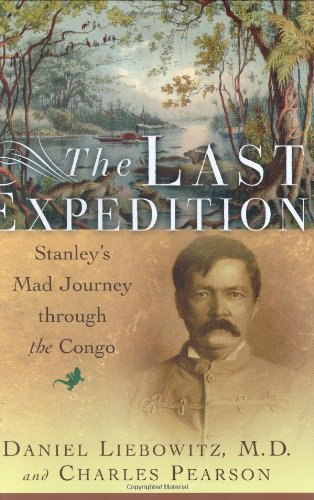 9780393059038: The Last Expedition: Stanley's Mad Journey Through the Congo