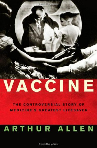 9780393059113: Vaccine: The Controversial Story of Medicine's Greatest Lifesaver