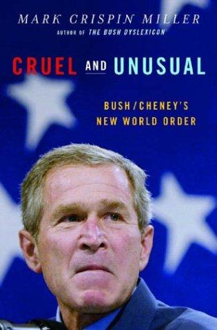 9780393059175: Cruel and Unusual: Bush/Cheney's New World Order
