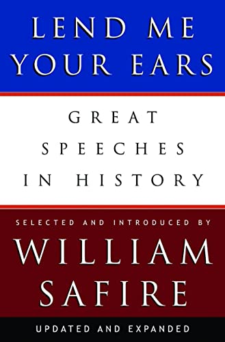 9780393059311: Lend Me Your Ears: Great Speeches in History (Updated and Expanded Edition)