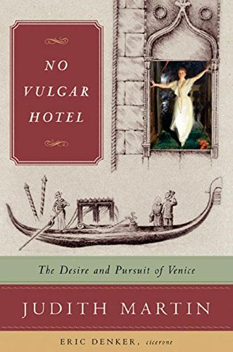 9780393059328: No Vulgar Hotel - The Desire and Pursuit of Venice