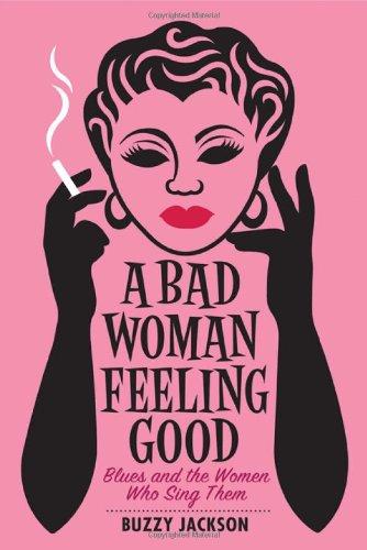 A Bad Woman Feeling Good - Blues: Jackson , Buzzy