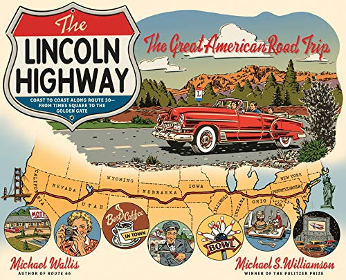 9780393059380: The Lincoln Highway: Coast to Coast from Times Square to the Golden Gate: Coast to Coast Along Route 30 from Times Square to the Golden Gate